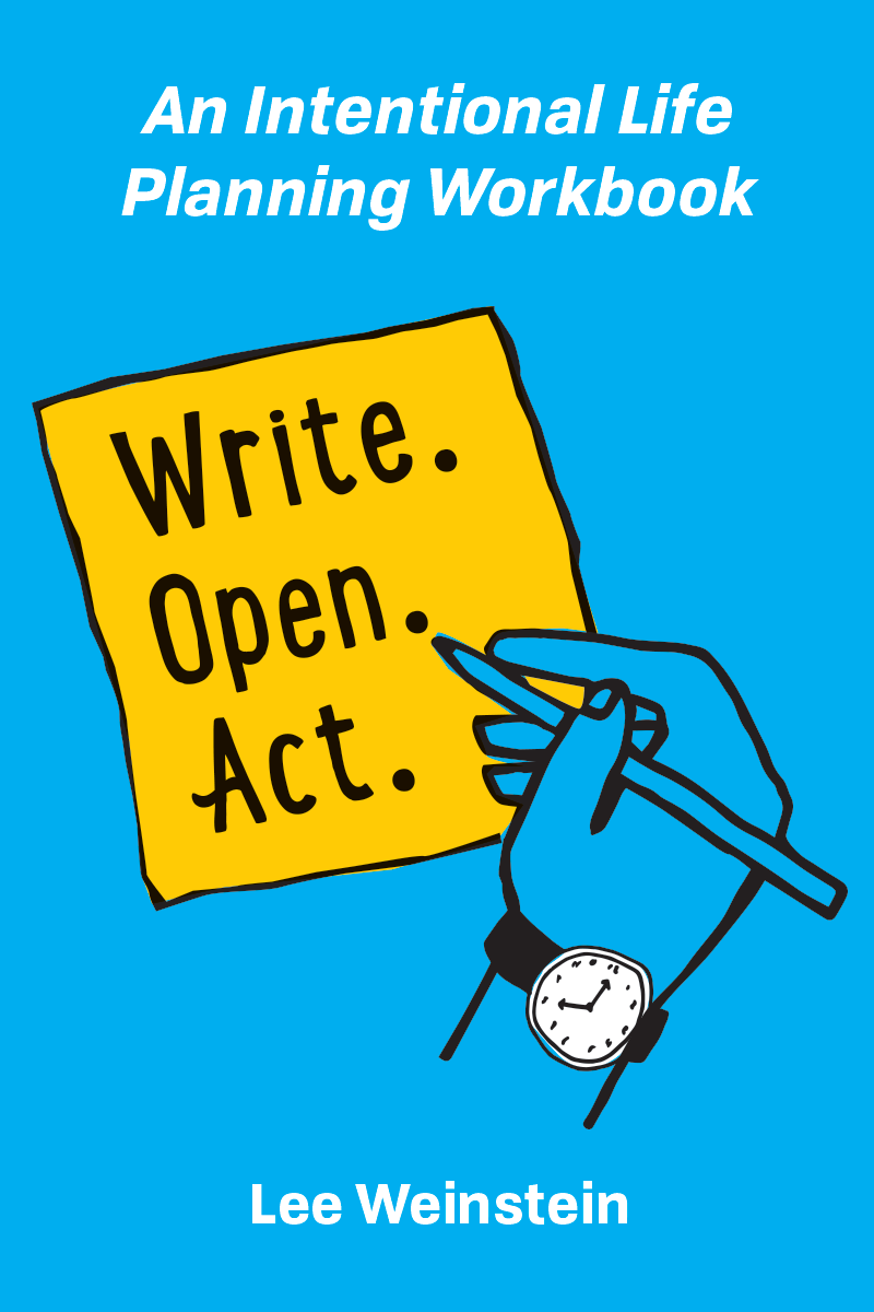 Write. Open. Act. An Intentional Life Planning Workbook